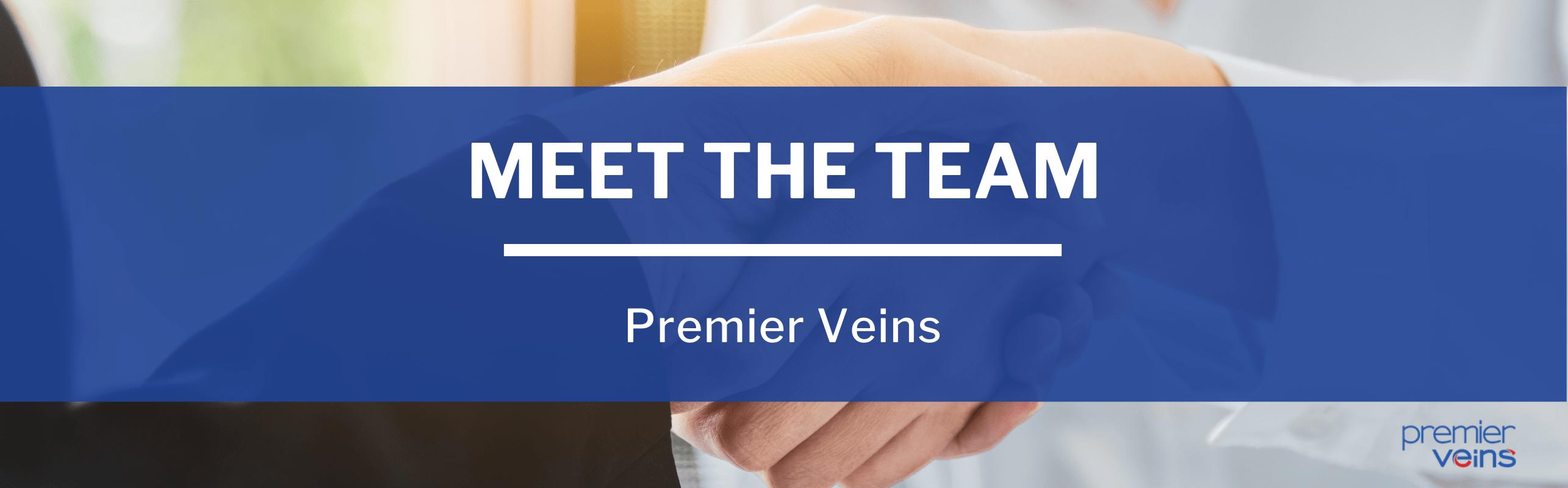 Meet the Premier Veins Team
