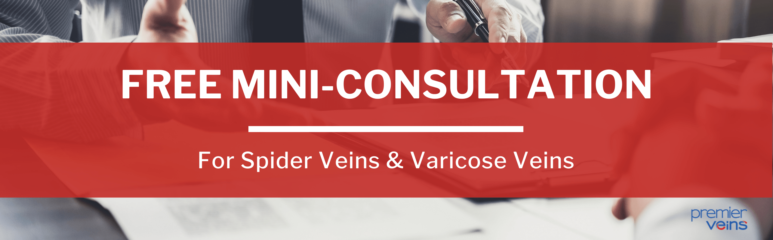 Spider Veins and Varicose Veins Free Mini-Consultation